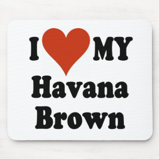 I Love My Havana Brown Cat Gifts and Apparel Mouse Pad