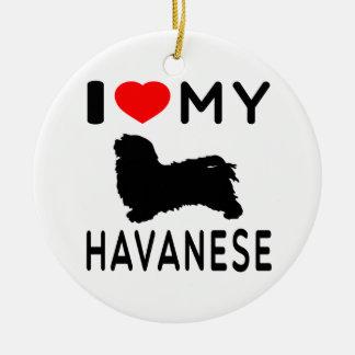 I Love My Havanese Ceramic Ornament