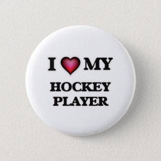 I love my Hockey Player 2 Inch Round Button