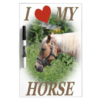 I love my horse Dry-Erase whiteboards