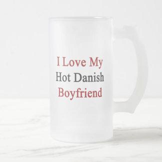 I Love My Hot Danish Boyfriend Frosted Glass Beer Mug