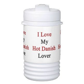 I Love My Hot Danish Lover Drinks Cooler