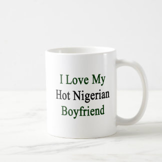 I Love My Hot Nigerian Boyfriend Coffee Mug