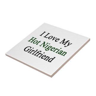 I Love My Hot Nigerian Girlfriend Ceramic Tiles