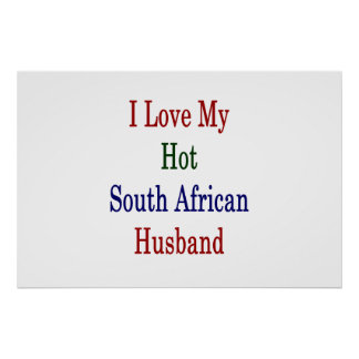 I Love My Hot South African Husband Poster