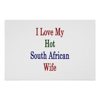 I Love My Hot South African Wife Poster