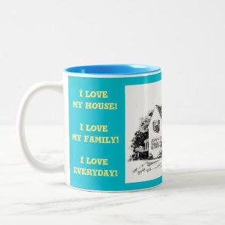 I Love My House! I Love My Family! Two-Tone Coffee Mug