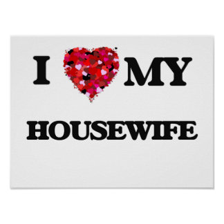 I love my Housewife Poster