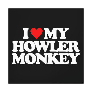 I LOVE MY HOWLER MONKEY GALLERY WRAPPED CANVAS
