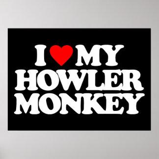 I LOVE MY HOWLER MONKEY POSTER