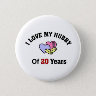 I love my hubby of 20 years 2 inch round button
