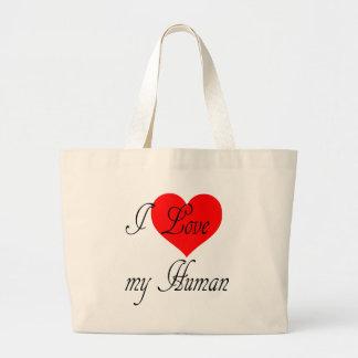 I love my Human Large Tote Bag