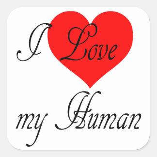 I love my Human Square Sticker