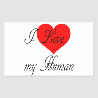 I love my Human Sticker