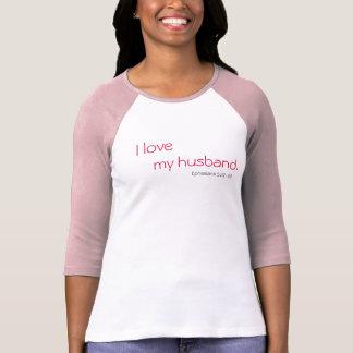 I love, my husband., Ephesians 5:22-23 T-Shirt