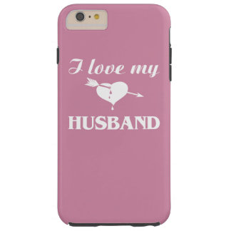 I love my husband tough iPhone 6 plus case