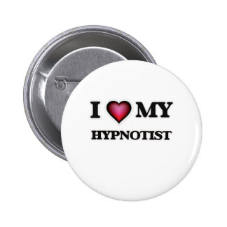 I love my Hypnotist 2 Inch Round Button
