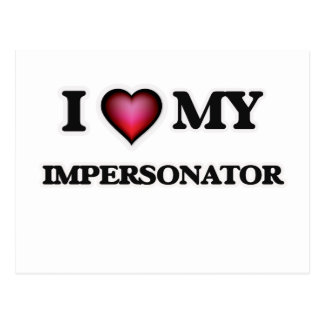 I love my Impersonator Postcard
