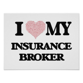 I love my Insurance Broker (Heart Made from Words) Poster
