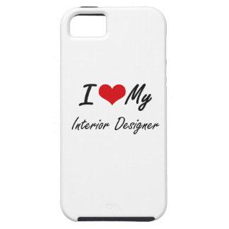 I love my Interior Designer iPhone 5 Case