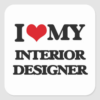 I love my Interior Designer Square Sticker