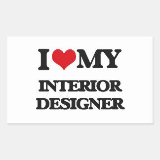 I love my Interior Designer Rectangular Stickers