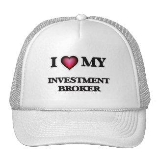 I love my Investment Broker Trucker Hat