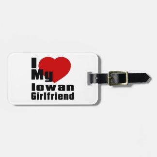 I Love My Iowan Girlfriend Luggage Tag
