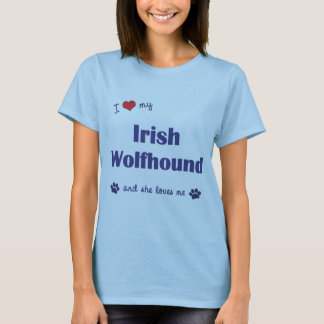 I Love My Irish Wolfhound (Female Dog) T-Shirt