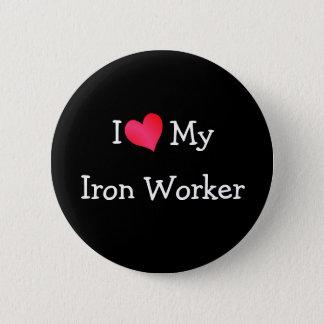 I Love My Iron Worker 2 Inch Round Button