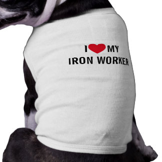 I Love My Iron Worker Pet Clothing