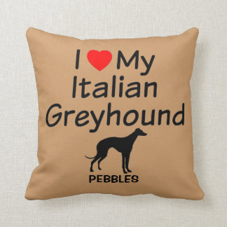 I Love My Italian Greyhound Dog Throw Pillow