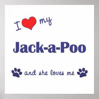 I Love My Jack-a-Poo (Female Dog) Poster Print