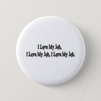I Love My Job 2 Inch Round Button