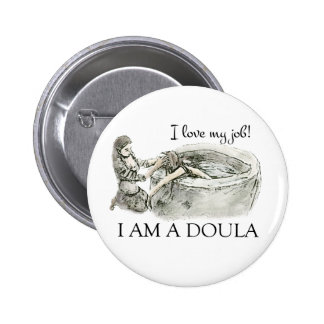 I love my job! Doula badge 2 Inch Round Button