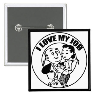 I Love My Job Funny T-shirts Gifts 2 Inch Square Button