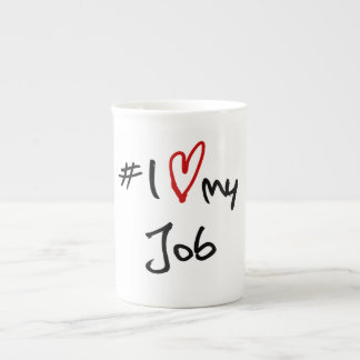 # I Love my Job Tea Cup