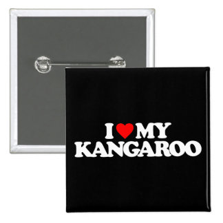 I LOVE MY KANGAROO 2 INCH SQUARE BUTTON