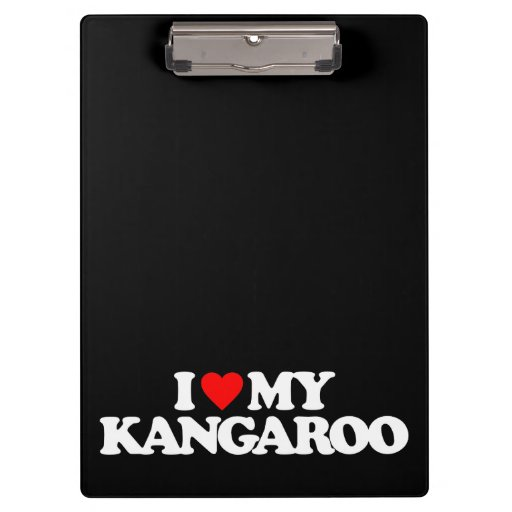 I LOVE MY KANGAROO CLIPBOARD