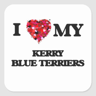 I love my Kerry Blue Terriers Square Sticker