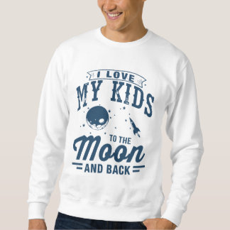 I Love My Kids To The Moon And Back Sweatshirt