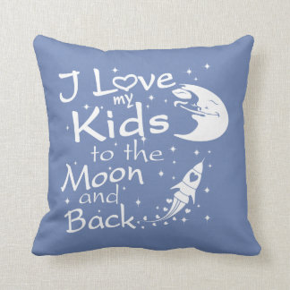 I Love My Kids to the Moon and Back Throw Pillow