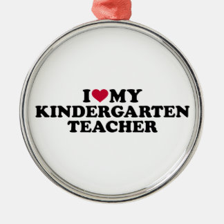 I love my kindergarten teacher metal ornament