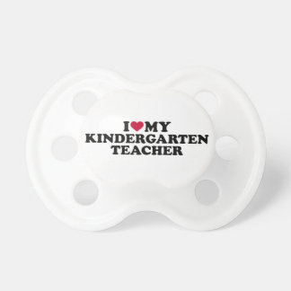 I love my kindergarten teacher pacifier