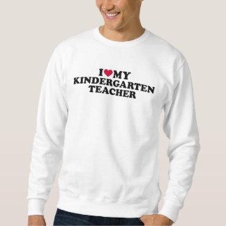 I love my kindergarten teacher sweatshirt
