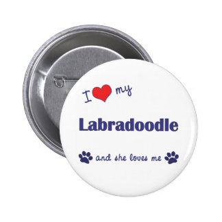 I Love My Labradoodle Female Dog Pinback Buttons
