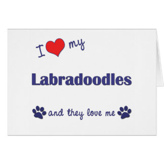 I Love My Labradoodles (Multiple Dogs) Card