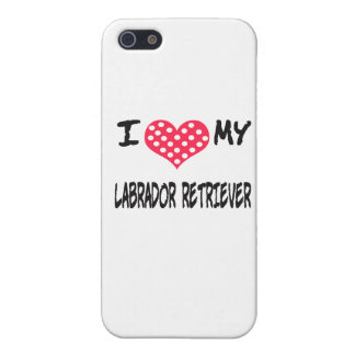 I LOVE MY LABRADOR RETRIEVER CASE FOR THE iPhone 5