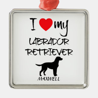 I Love My Labrador Retriever Dog Silver-Colored Square Ornament