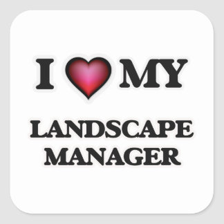 I love my Landscape Manager Square Sticker